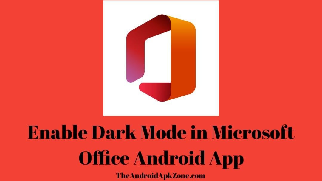 Enable Dark in Microsoft Office Android App