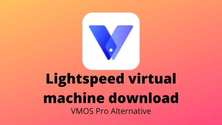 Download Lightspeed Virtual Machine Apk